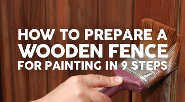 How to Prepare a Wooden Fence for Painting in 9 Steps (+ 5 Tips From a Landscaper)